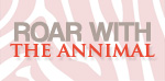 Roar with the Annimal by clicking here to e-mail